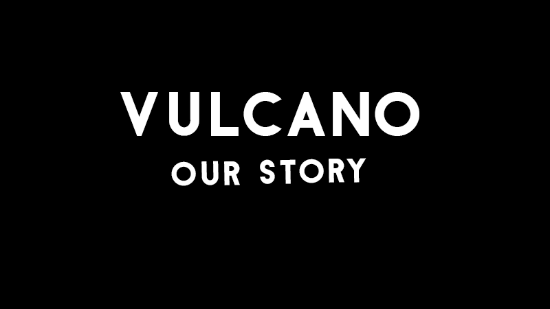 vulcano-our-story